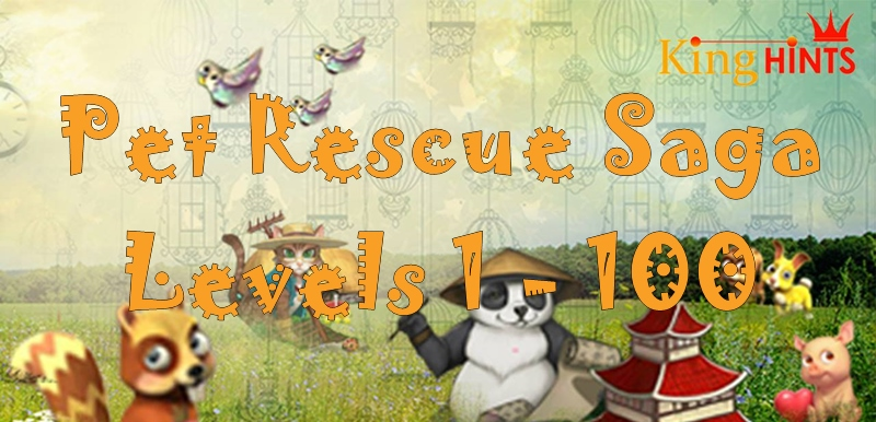 Pet Rescue Saga Levels 1 - 100